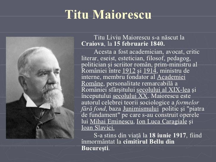 Titu Maiorescu <ul><li>Titu Liviu Maiorescu s-a născut la   Craiova , la  15 februarie 1840.  </li></ul><ul><li>Acesta  a ...