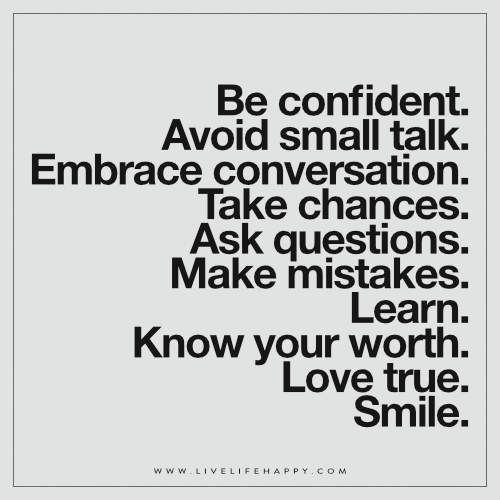 #quotes Be Confident. Avoid Small Talk.