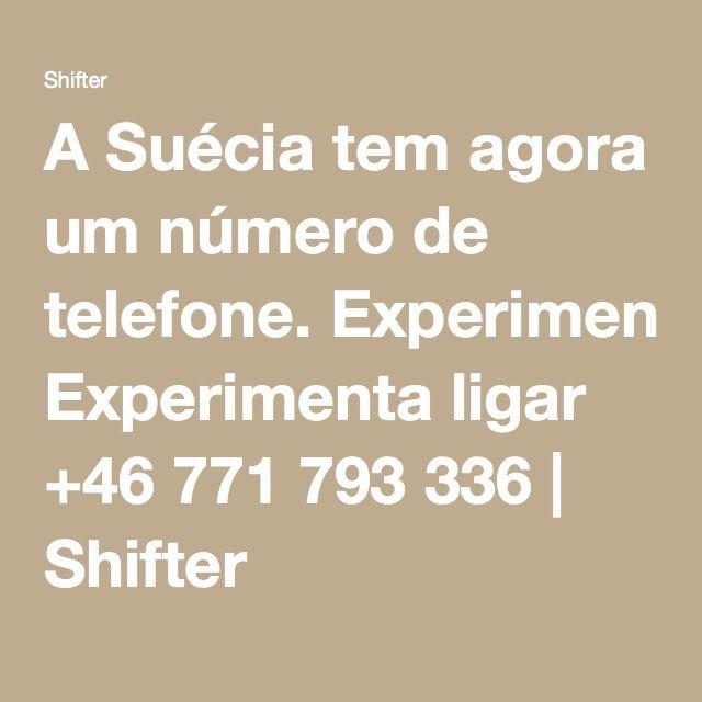 A Suécia tem agora um número de telefone. Experimenta ligar +46 771 793 336 | Shifter