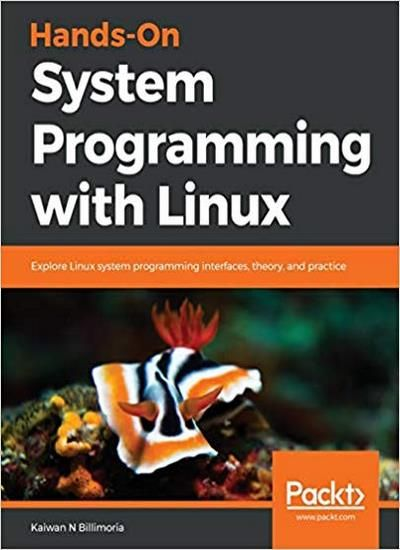 Hands-On System Programming with Linux 1st Edition - Download PDF