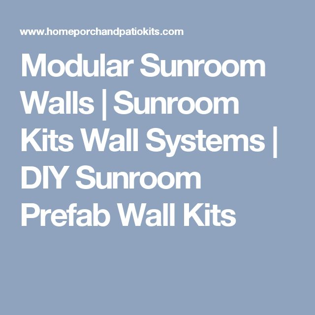 Modular Sunroom Walls | Sunroom Kits Wall Systems | DIY Sunroom Prefab Wall Kits