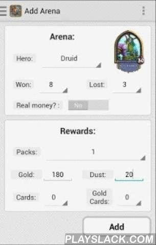 Arena Stats: Hearthstone  Android App - playslack.com ,  Hearthstone Arena Stats is an unofficial Hearthstone game app that helps players track and review Their efforts in the Arena.All You need to do is submit Your Arena score and rewards after You finish Your run. It takes less than 10 seconds!Having entered a few Arenas You can review most useful statistics like:- Overall performance- Winrates- Heroes picks statistics- Scores- Statistics for particulars heroes- Rewards statistics- Arenas…