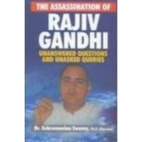 There are many good reasons why there should be a new book on Rajiv Gandhi's assassination. Dr. Subramanian Swamy explains in the preface...