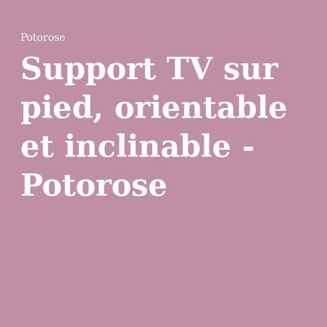 Support TV sur pied, orientable et inclinable - Potorose
