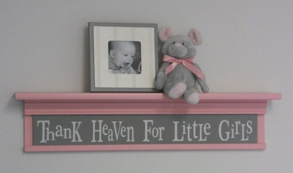 "Pink and Gray Nursery Decor Baby Girl Gift - Thank Heaven For Little Girls - Sign on 30"" Shelf Pink Grey"