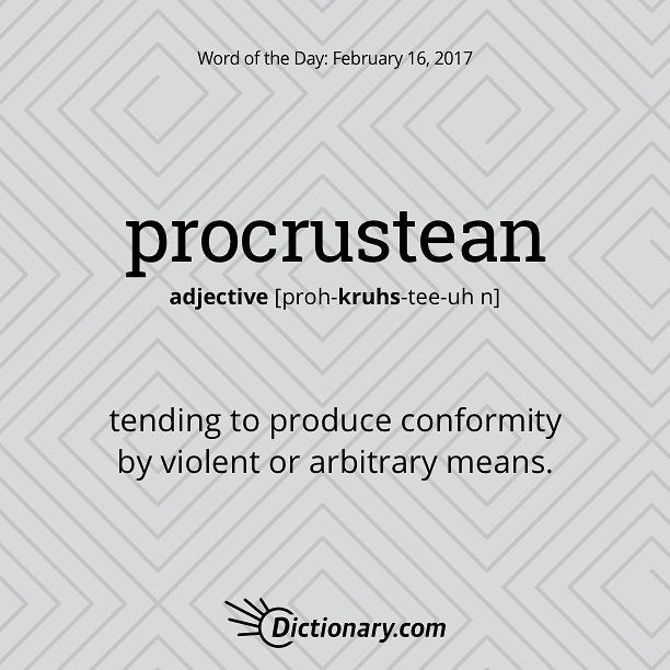 """522 Likes, 16 Comments - Dictionary.com (@dictionarycom) on Instagram: """"Today's Word of the Day is procrustean. #wordoftheday"""""""