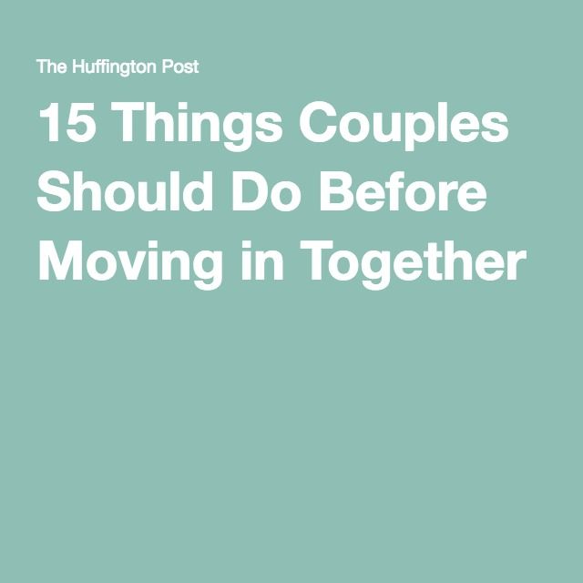 15 Things Couples Should Do Before Moving in Together