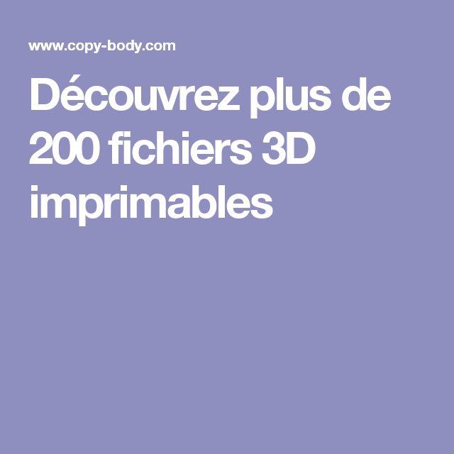 Découvrez plus de 200 fichiers 3D imprimables