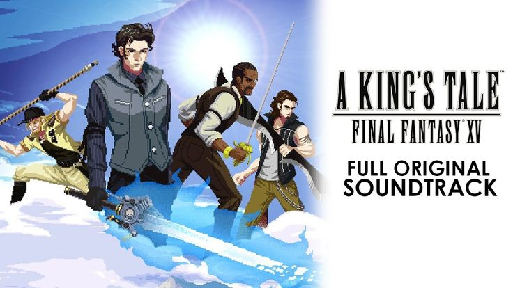 A KING'S TALE: FINAL FANTASY XV - FULL OST (Interactive) + DOWNLOAD LINK