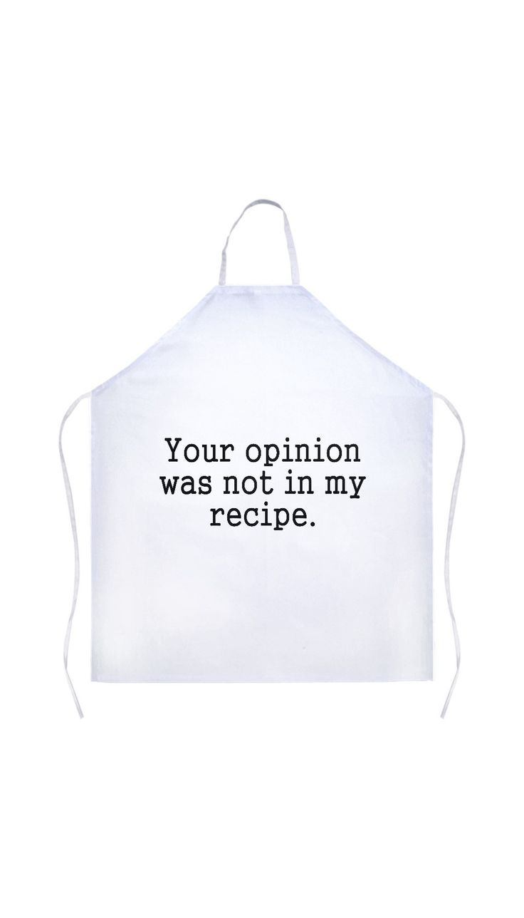 Your Opinion Was Not In My Recipe White Apron   Sarcastic Me
