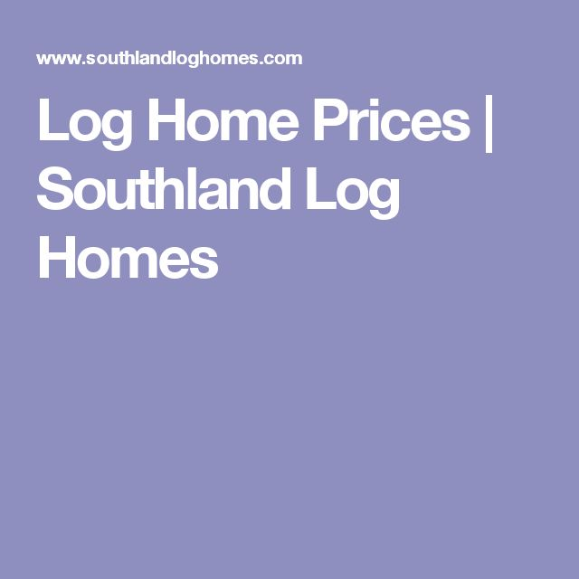 Log Home Prices | Southland Log Homes