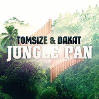 Tomsize & Dakat - Jungle Pan by Tomsize on SoundCloud