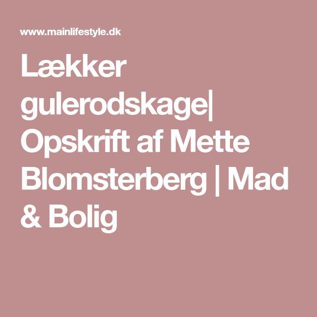 Lækker gulerodskage| Opskrift af Mette Blomsterberg | Mad & Bolig