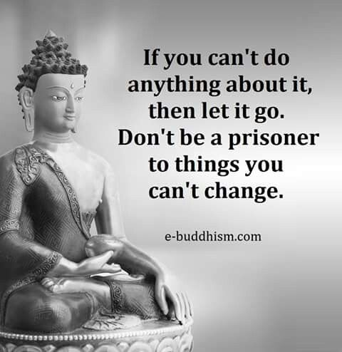There are things you can't change and acceptance of that fact will set you free!