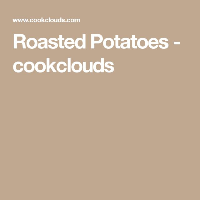 Roasted Potatoes - cookclouds