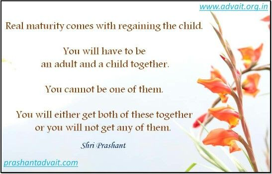 Real maturity comes with regaining the child. You will have to be an adult and a child together. You cannot be one of them. ~ Shri Prashant  #ShriPrashant #Advait #maturity #mind  Read at:- prashantadvait.com Watch at:-www.youtube.com/c/ShriPrashant Website:-www.advait.org.in Facebook:-www.facebook.com/prashant.advaitLinkedIn:- www.linkedin.com/in/prashantadvait Twitter:-https://twitter.com/Prashant_Advait