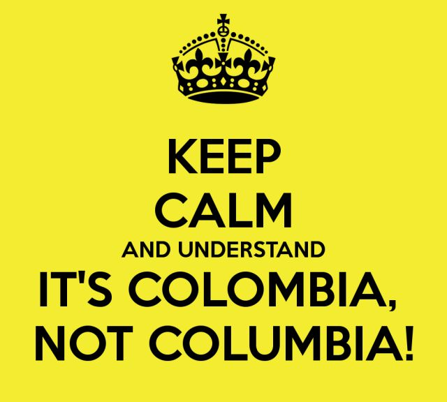 keep-calm-and-understand-it-s-colombia-not-columbia