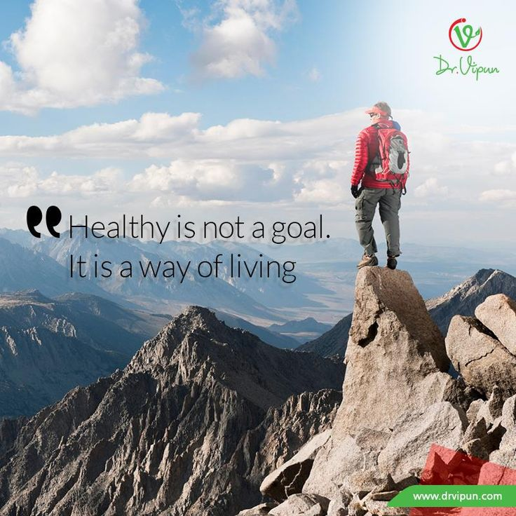 Healthy is not a goal. It is a way of living. https://www.facebook.com/Dr.Vipun