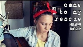 Came to My Rescue - Hillsong Worship (cover) by Isabeau - YouTube