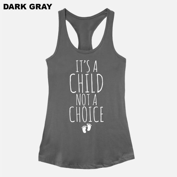 It S A Child Not A Choice Next Level Ideal Racerback Tank Etsy In 2020 Athletic Tank Tops Pro Life Racerback Tank