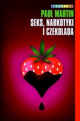 Seks, Narkotyki i Czekolada-Martin Paul