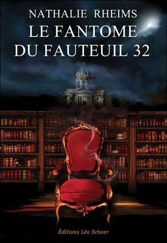 *Le fantôme du fauteuil 32, Nathalie Rheims. Cliquez sur l'image pour écouter l'émission.