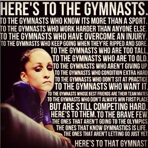Here's to the GYMNASTS! Like me<3 yes I am like all of them!!! (Including to tall!!!)