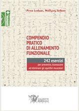 Compendio pratico di allenamento funzionale Peter Lenhart, Wolfgang Seibert ANNO EDIZIONE: 2016 GENERE: Libro CATEGORIE: Allenamento sportivo, Riabilitazione e prevenzione ISBN: 9788860284532 PAGINE: 240