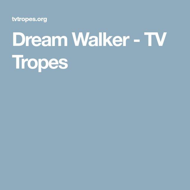 Dream Walker - TV Tropes