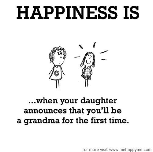 Happiness #569: Happiness is when your daughter announces that you'll be a grandma for the first time.
