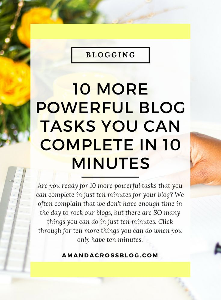 10 More Powerful Blog Tasks You Can Complete In 10 Minutes