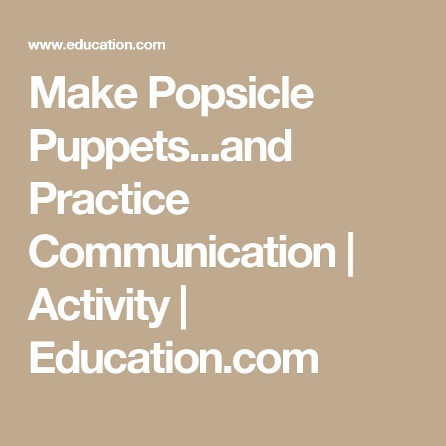 Make Popsicle Puppets...and Practice Communication   Activity   Education.com