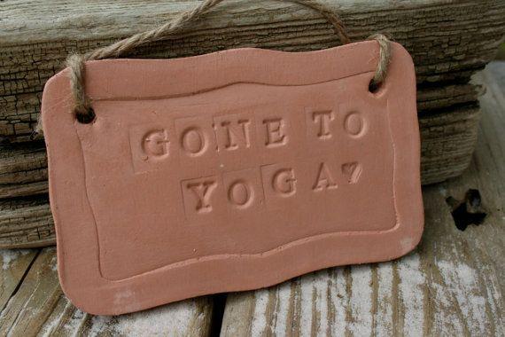 gone to yoga terracotta sign by earthformsbymarie on Etsy, $10.00