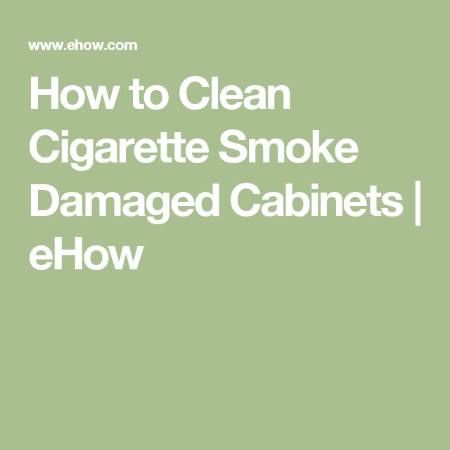 How to Clean Cigarette Smoke Damaged Cabinets   eHow
