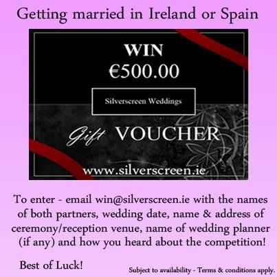 Getting married in Ireland or Spain.  Win €500 voucher from Silverscreen Weddings for use in Ireland or Spain.  You can enter at http://silverscreen.ie/competition-2/