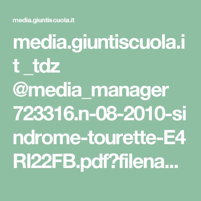 media.giuntiscuola.it _tdz @media_manager 723316.n-08-2010-sindrome-tourette-E4RI22FB.pdf?filename=n-08-2010-sindrome-tourette-E4RI22FB.pdf&cmg_defaultViewer=cmg_MediaServer&