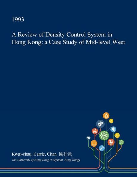A Review of Density Control System in Hong Kong: a Case Study of Mid-level West