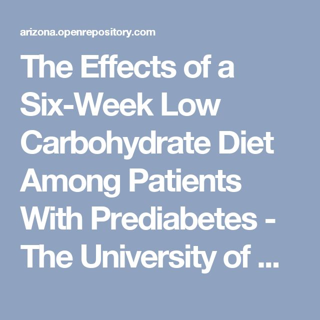 The Effects of a Six-Week Low Carbohydrate Diet Among Patients With Prediabetes - The University of Arizona Campus Repository