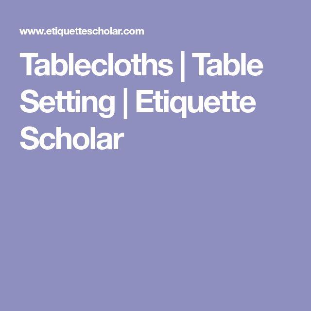 Tablecloths   Table Setting   Etiquette Scholar