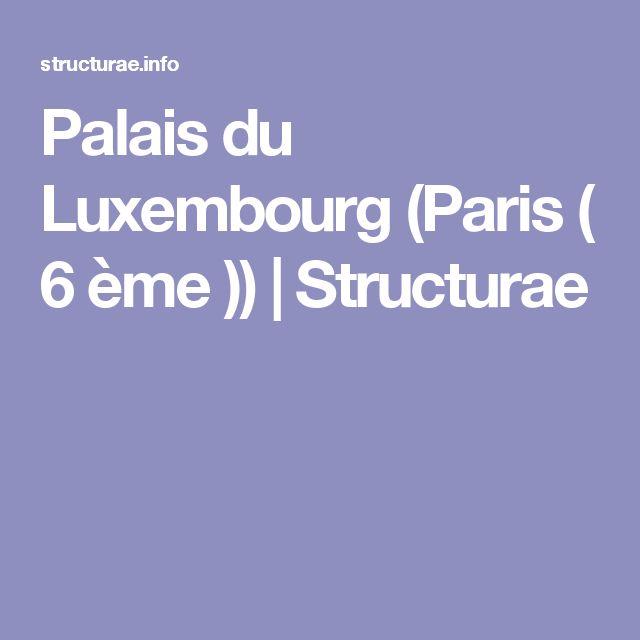 Palais du Luxembourg (Paris ( 6 ème )) | Structurae
