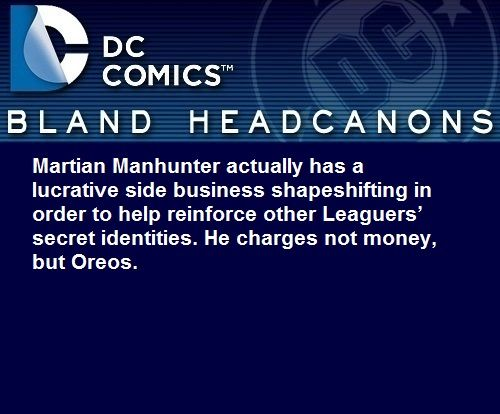 Martian Manhunter headcanon. It says Oreos so, I love it. :) Ah, J'onn, you addict.