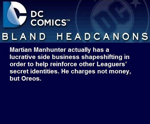 Martian Manhunter headcanon. It says Oreos so, I love it. :) Ah, J'onn, you addict.