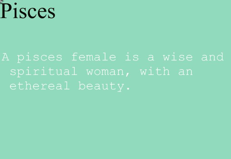 Pisces women, an old soul with youthful exterior...
