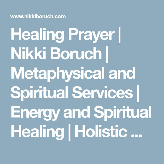 Healing Prayer | Nikki Boruch | Metaphysical and Spiritual Services | Energy and Spiritual Healing | Holistic Wellness and Consultant Services | Spiritual Candle Vigils | Free Online Prayer Requests | Intuitive Readings | angel readings | energy work | prayers | blessings | daily blessings | the daily blessing | phoenix arizona |reiki | feng shui | hypnotherapy | nikki boruch | you are eternal, all this pain is an illusion | miracles mantras magic | create Your Very Own Miracles | Psychic…