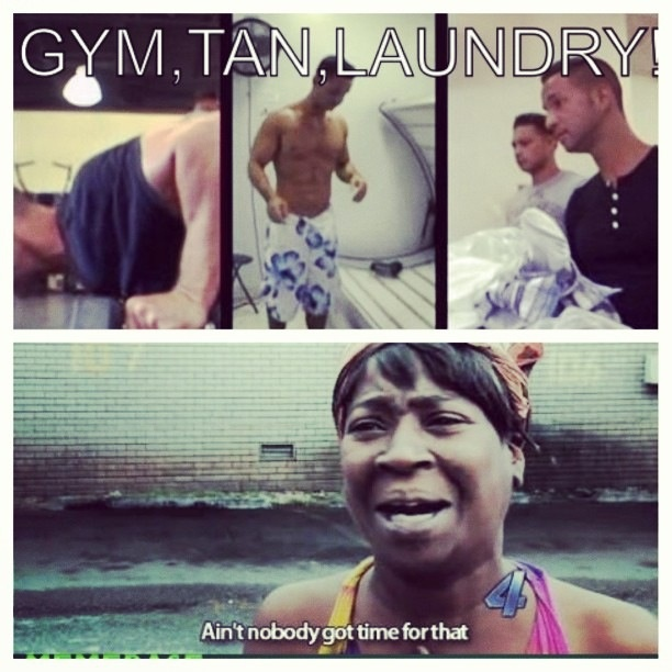 Ain't nobody got time for that lol <3