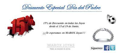 Marox Joyas:    DESCUENTO ESPECIAL POR EL DÍA DEL PADRE 15 % DE...