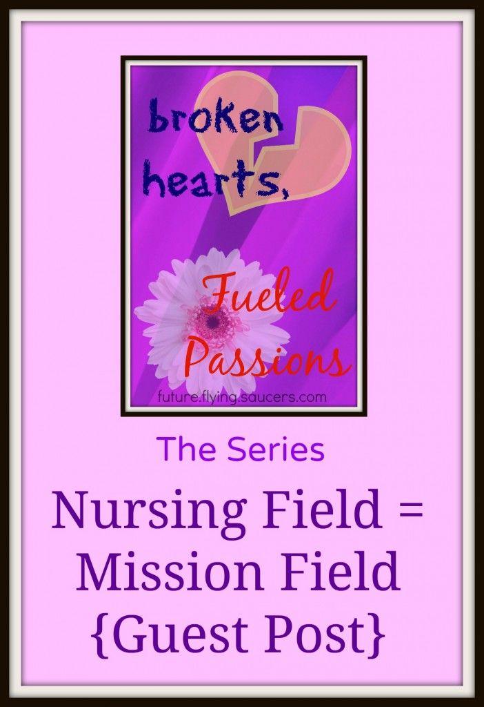Nursing Field = Mission Field {Guest Post}