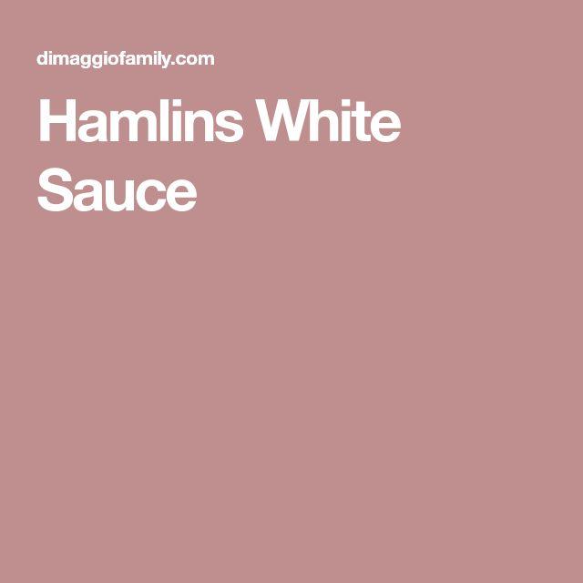 Hamlins White Sauce
