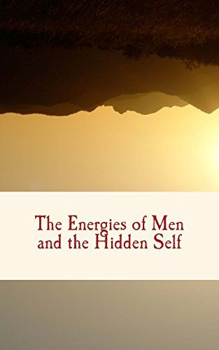 The Energies of Men and the Hidden Self by William James https://www.amazon.com/dp/1548784885/ref=cm_sw_r_pi_dp_x_wv3zzbM1D8MG3