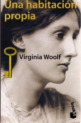 UNA HABITACIÓN PROPIA (A room of one´s own). Virgina Woolf